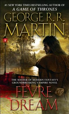 Fevre Dream By Martin, George R. R.