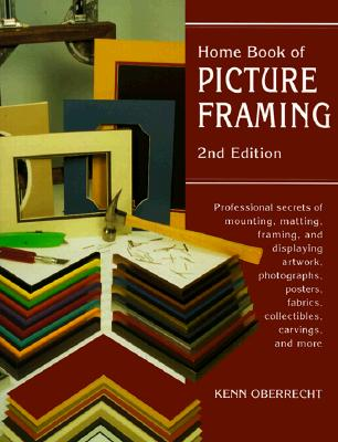 Home Book of Picture Framing By Oberrecht, Kenn