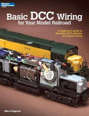 Basic Dcc Wiring for Your Model Railroad By Polsgrove, Mike